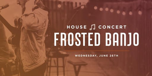 House Concert: Frosted Banjo