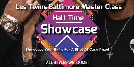 "Les Twins Baltimore Master Class ""HALF TIME SHOWCASE"" tickets"