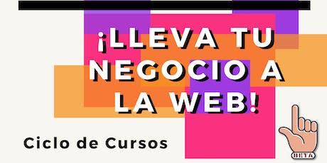 ¡Lleva tu negocio a la WEB! entradas