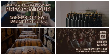 The  North American Comedy Brewery Tour At Golden Grove Farm & Brew tickets