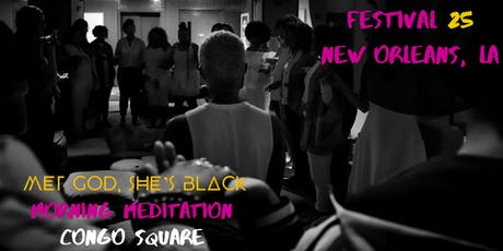 Morning Meditation with Met God, She's Black for the 2019 Essence Festival  tickets