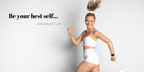 Be your best self with Alex's Fit Life tickets