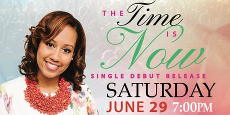 """The Time is Now""  Single Debut Release tickets"