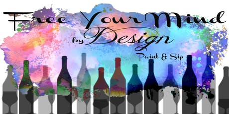 FREE YOUR MIND by DESIGN PAINT AND ELEVATE tickets