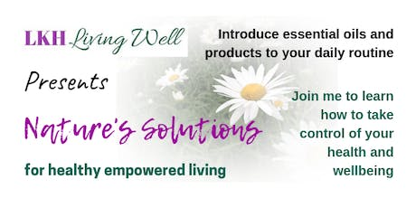 Nature's Solutions for healthy empowered living - an introduction to essential oils tickets