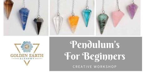 Pendulum's For Beginners Workshop tickets