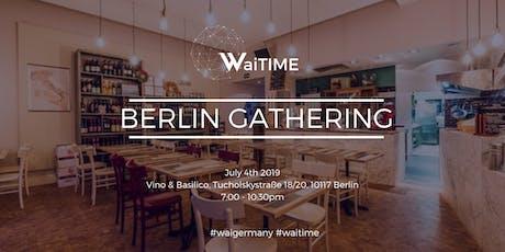 WaiTIME Berlin Gathering tickets