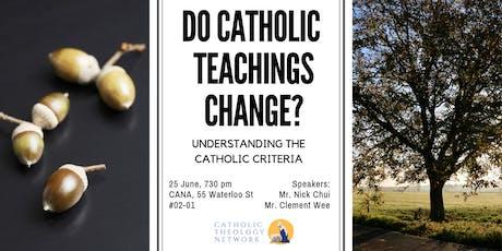 Do Catholic teachings change? Understanding the Catholic criteria tickets