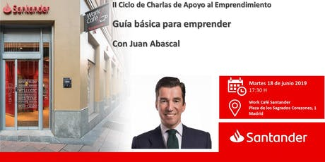 Guía Básica para emprender con Juan Abascal entradas