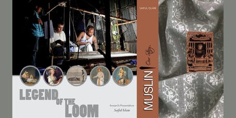 "Uncovering the Magic of Muslin with Saiful Islam & the ""Legend of the Loom"" tickets"