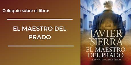 """Coloquio sobre el libro: """"El Maestro del Prado"""" entradas"""