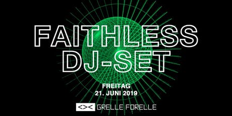 FAITHLESS (DJ-Set)|| Grelle Forelle  Tickets