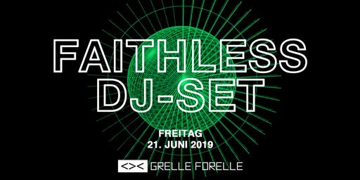 FAITHLESS (DJ-Set)|| Grelle Forelle