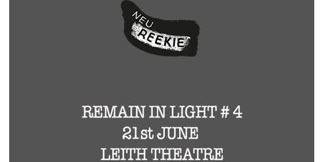 Neu! Reekie! Remain In Light #4 tickets