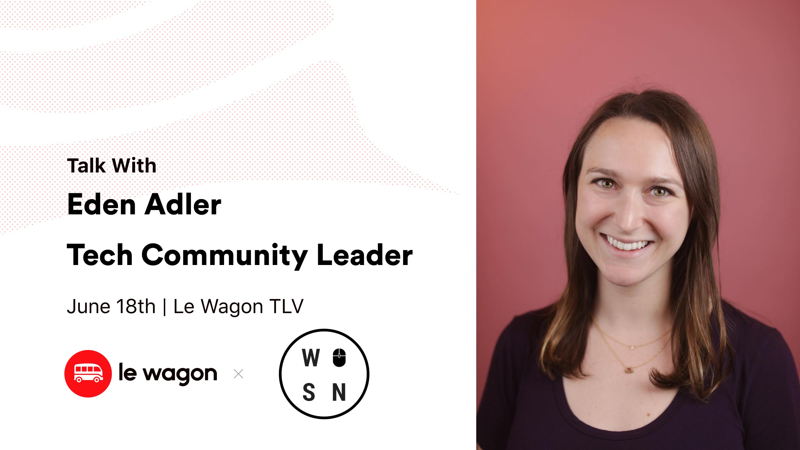 Wagon Talks: Eden Adler, Software Engineer, Tech Community Leader