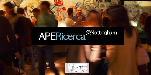 APERicerca @Nottingham: the aperitivo for Italian Early Career Researchers