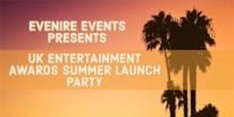 SUMMER LAUNCH PARTY - UK ENTERTAINMENT AWARDS  tickets