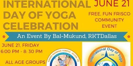 Free Fun Frisco Community Celebration:International Day Of Yoga June 21 tickets