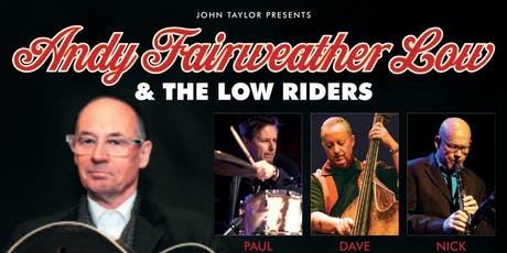 ANDY FAIRWEATHER LOW @ THE LOW RIDERS tickets