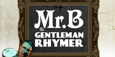 Mr B The Gentleman Rhymer tickets