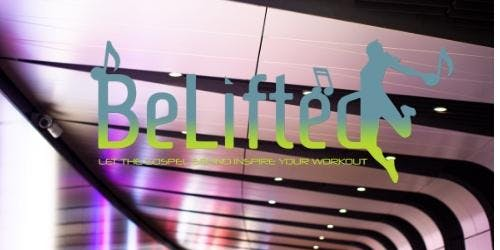 BeLifted: MIND AND Body Workout to Gospel Music. London's one and Only!