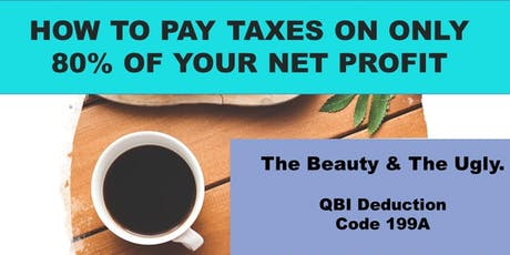 HOW TO PAY TAXES ON ONLY 80% OF YOUR NET PROFIT (199A, The new QBID) tickets
