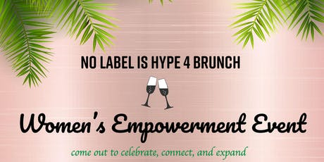 No Label is Hype 4 Brunch Women's Empowerment Event tickets