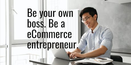 Free Workshop: Learn how to be a successful eCommerce entrepreneur. tickets