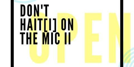 Don't Hait[i] on the Mic - June 22nd tickets