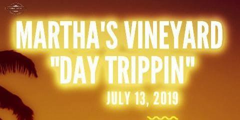 "Martha's Vineyard ""Day Trippin"""