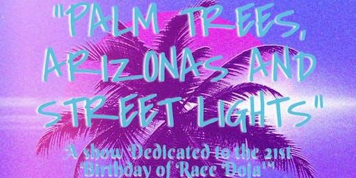 Palm Trees, Arizona's & Street Lights: Raee Doja B-Day Bash