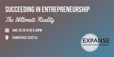 Succeeding in Entrepreneurship - The Ultimate Reality   tickets