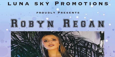 Luna Sky Promotions Proudly Presents ROBYN REGAN tickets