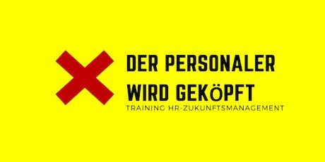 Der Personaler wird geköpft! HR-Zukunftsmanager Training Tickets