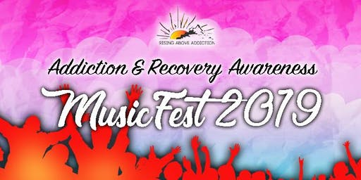 Addiction & Recovery Awareness MusicFest