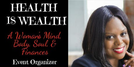 2nd ANNUAL HEALTH IS WEALTH  tickets