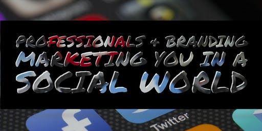 Professionals & Branding : Marketing YOU in a social world