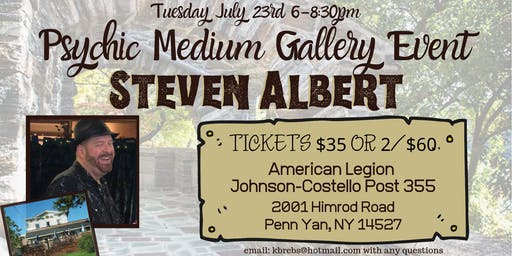 Steven Albert: Psychic Medium Gallery Event- 7/23 Penn Yan