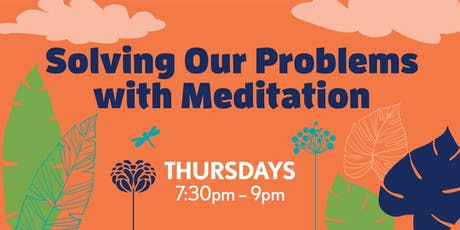 Summer Thursdays: Solving Our Problems with Meditation tickets