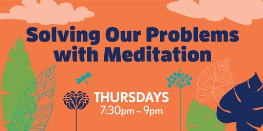Summer Thursdays: Solving Our Problems with Meditation