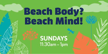 Summer Sundays: Beach Body? Beach Mind! tickets