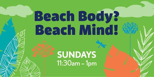 Summer Sundays: Beach Body? Beach Mind!
