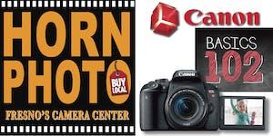 Canon EOS Basics 102 Class