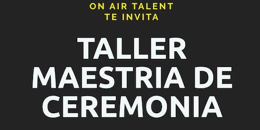 TALLER MAESTRIA DE CEREMONIA