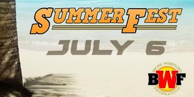 BWF Wrestling SUMMERFEST Live Saturday JULY 6 BRON
