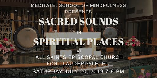 Sacred Sounds in Spiritual Places: A Sound Meditation Event