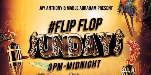 FLIP FLOP SUNDAY'S AT TIKI TANGO (FORMERLY LAVA LOUNGE)