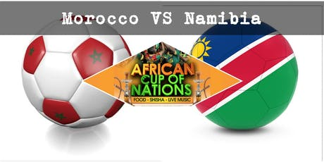 MOROCCO VS NAMIBIA African Cup of Nations 2019 Live Match - African Local Foods - Afro Live Music -Art- Games - Shisha- Business Networking tickets