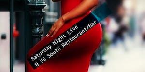 Saturday Night Live @ 95 South Restaurant/Bar