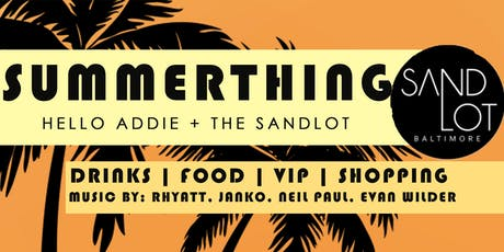 SUMMERTHING presented by Hello Addie + The Sandlot  tickets